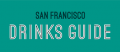 Photo for: San Francisco Drinks Guide